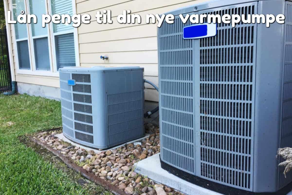 Lån penge til din nye varmepumpe